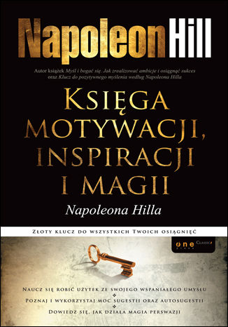 Okładka książki Księga motywacji, inspiracji i magii Napoleona Hilla