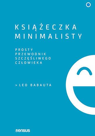 Okładka książki/ebooka Książeczka minimalisty. Prosty przewodnik szczęśliwego człowieka