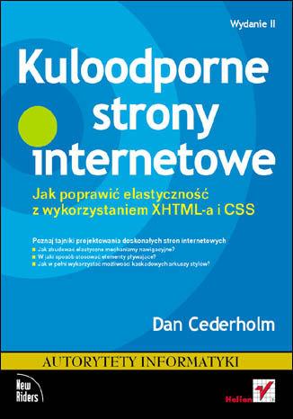 Kuloodporne strony internetowe. Jak poprawić elastyczność z wykorzystaniem XHTML-a i CSS. Wydanie II