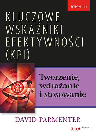 Okładka książki Kluczowe wskaźniki efektywności (KPI). Tworzenie, wdrażanie i stosowanie