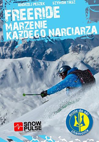 Okładka książki/ebooka Freeride - marzenie wszystkich narciarzy