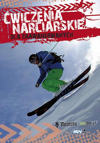 Okładka książki Ćwiczenia narciarskie dla średnio-zaawansowanych i zaawansowanych