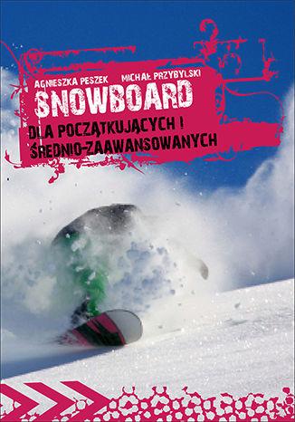 Okładka książki Snowboard. Dla początkujących i średniozaawansowanych