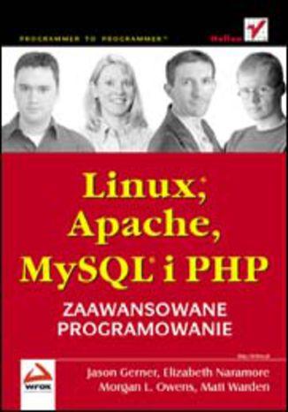 Okładka książki/ebooka Linux, Apache, MySQL i PHP. Zaawansowane programowanie