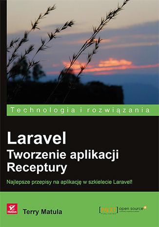 Okładka książki/ebooka Laravel. Tworzenie aplikacji. Receptury