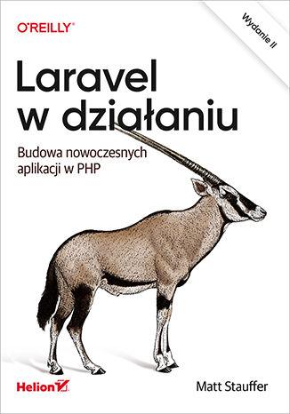 Okładka książki Laravel w działaniu. Budowa nowoczesnych aplikacji w PHP. Wydanie II