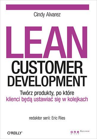 Okładka książki/ebooka Lean Customer Development. Twórz produkty, po które klienci będą ustawiać się w kolejkach