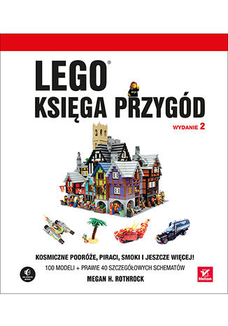 Okładka książki/ebooka LEGO. Księga przygód. Wydanie II. Kosmiczne podróże, piraci, smoki i jeszcze więcej!