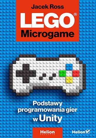 Okładka książki/ebooka LEGO  Microgame. Podstawy programowania gier w Unity