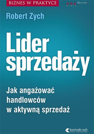 Okładka książki/ebooka Lider sprzedaży. Jak angażować handlowców w aktywną sprzedaż