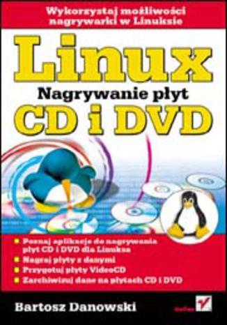 Okładka książki/ebooka Linux. Nagrywanie płyt CD i DVD