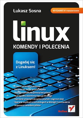Okładka książki Linux. Komendy i polecenia. Wydanie IV rozszerzone