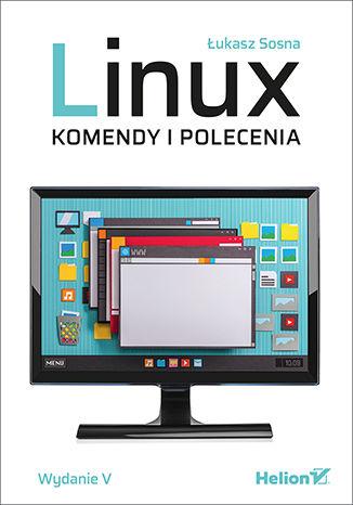 Okładka książki Linux. Komendy i polecenia. Wydanie V