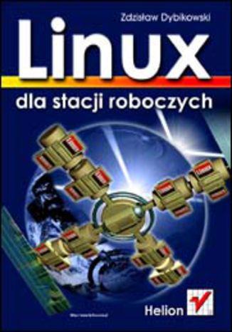 Okładka książki Linux dla stacji roboczych