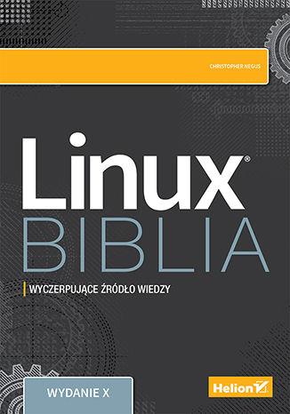 Okładka książki/ebooka Linux. Biblia. Wydanie X