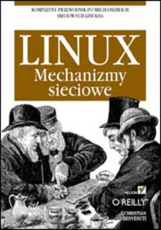 Okładka książki Linux. Mechanizmy sieciowe