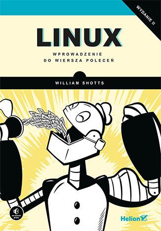 Okładka książki Linux. Wprowadzenie do wiersza poleceń. Wydanie II