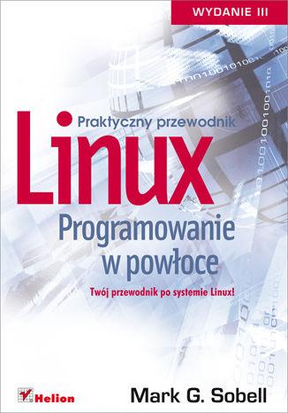 Okładka książki/ebooka Linux. Programowanie w powłoce. Praktyczny przewodnik. Wydanie III