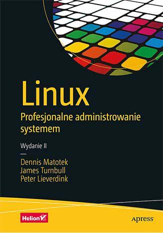 Okładka książki/ebooka Linux. Profesjonalne administrowanie systemem. Wydanie II