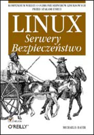 Linux. Serwery. Bezpieczeństwo