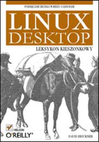 Linux Desktop. Leksykon kieszonkowy