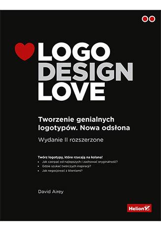 Okładka książki/ebooka Logo Design Love. Tworzenie genialnych logotypów. Nowa odsłona