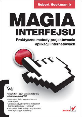 Okładka książki/ebooka Magia interfejsu. Praktyczne metody projektowania aplikacji internetowych