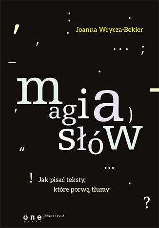 Okładka książki Magia słów. Jak pisać teksty, które porwą tłumy. Książka z autografem