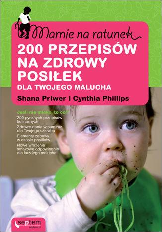 Mamie na ratunek. 200 przepisów na zdrowy posiłek dla Twojego malucha