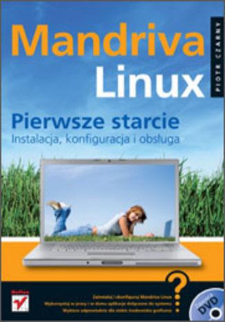 Okładka książki/ebooka Mandriva Linux. Pierwsze starcie. Instalacja, konfiguracja i obsługa