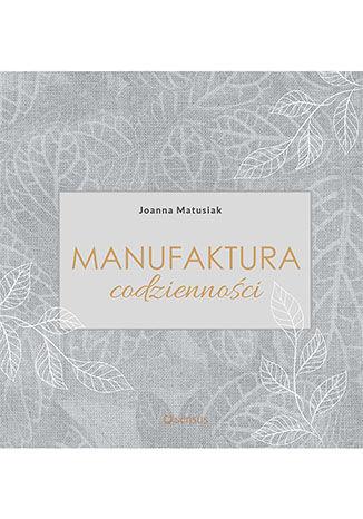 Okładka książki/ebooka Manufaktura codzienności