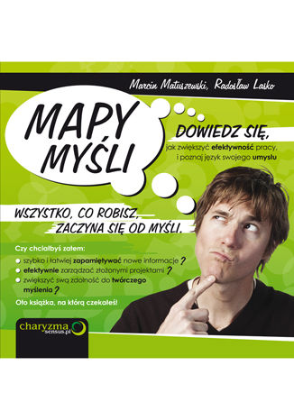 Okładka książki Mapy Myśli. Dowiedz się, jak zwiększyć efektywność pracy, i poznaj język swojego umysłu
