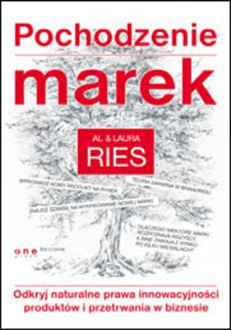 Okładka książki Pochodzenie marek. Odkryj naturalne prawa innowacyjności produktów i przetrwania w biznesie