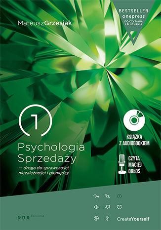 Okładka książki/ebooka Psychologia Sprzedaży - droga do sprawczości, niezależności i pieniędzy (Wydanie ekskluzywne + Audiobook mp3)