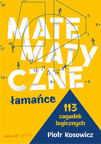 Okładka książki Matematyczne łamańce. 113 zagadek logicznych