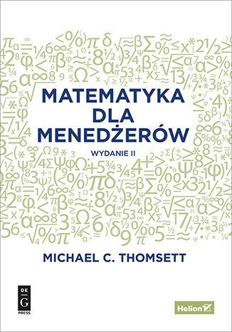Okładka książki/ebooka Matematyka dla menedżerów. Wydanie II