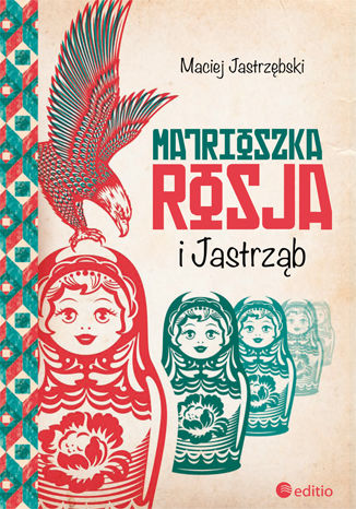 Okładka książki Matrioszka Rosja i Jastrząb