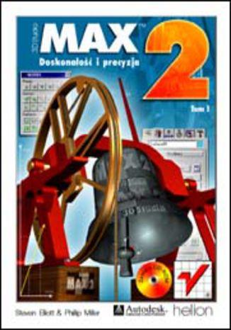 3D Studio MAX 2. Doskonałość i precyzja