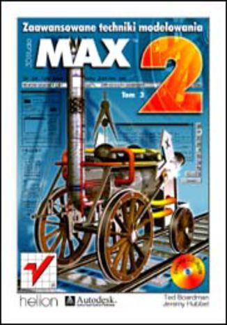 3D Studio MAX 2. Zaawansowane techniki modelowania