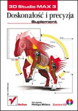 Okładka książki 3D Studio MAX 3. Doskonałość i precyzja. Suplement