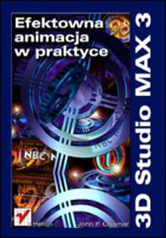 Okładka książki/ebooka 3D Studio MAX 3. Efektowna animacja w praktyce
