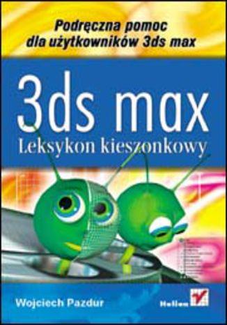 Okładka książki/ebooka 3ds max. Leksykon kieszonkowy