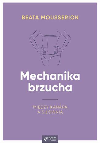 Okładka książki/ebooka Mechanika brzucha