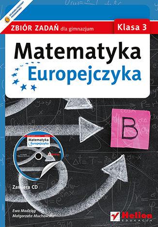 Okładka książki/ebooka Matematyka Europejczyka. Zbiór zadań dla gimnazjum. Klasa 3