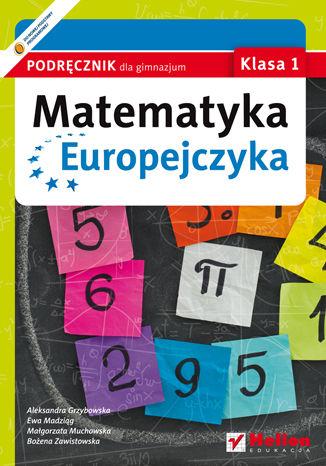Okładka książki Matematyka Europejczyka. Podręcznik dla gimnazjum. Klasa 1