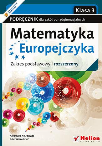 Okładka książki Matematyka Europejczyka. Podręcznik dla szkół ponadgimnazjalnych. Zakres podstawowy i rozszerzony. Klasa 3