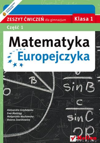 Okładka książki Matematyka Europejczyka. Zeszyt ćwiczeń dla gimnazjum. Klasa 1. Część 1