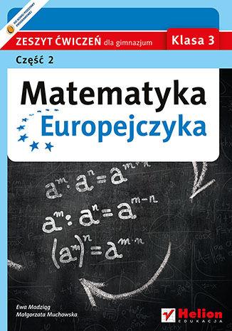 Okładka książki Matematyka Europejczyka. Zeszyt ćwiczeń dla gimnazjum. Klasa 3. Część 2