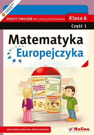 Okładka książki/ebooka Matematyka Europejczyka. Zeszyt ćwiczeń dla szkoły podstawowej. Klasa 6. Część 1