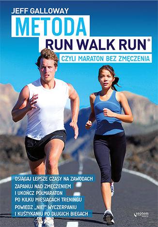 Okładka książki Metoda Run Walk Run, czyli maraton bez zmęczenia